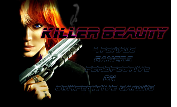 Killer Beauty: A female gamers perspective on Competitive gaming
