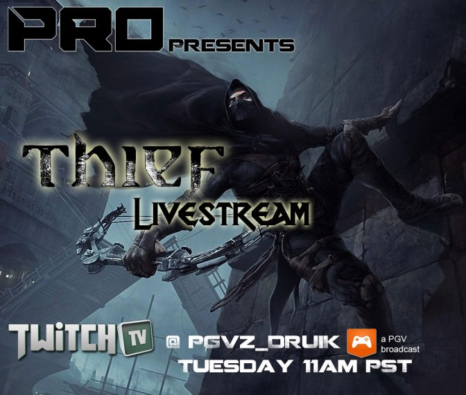 PGV presents Thief Livestream Tuesday Feb 25th 11am PST.